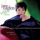 Jane Eaglen Sings Italian Opera Arias/Jane Eaglen