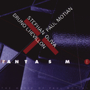 Fantasm/Stéphan Oliva / Bruno Chevillon / Paul Motian