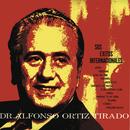 Dr. Alfonso Ortiz Tirado Sus Exitos/Alfonso Ortiz Tirado