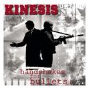 Handshakes For Bullets/Kinesis