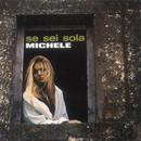 Se Sei Sola/Michele