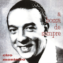 A Bossa De Sempre/Cyro Monteiro