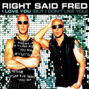 I Love You But I Don´t Like You/Right Said Fred