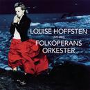 Live med folkoperans orkester/Louise Hoffsten