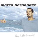 Que Hable La Musica/Marco Hernandez