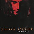 La Ponzoña/Chango Spasiuk