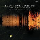 Bound For The Sun/Lost Soul Division