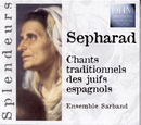 Sepharad: Chants Traditionnels Des Juifs Espagnols/Ensemble Sarband
