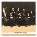 Orquesta Tipica Victor - RCA Victor 100 Años/Orquesta Típica Victor