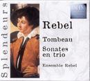 Rebel: Tombeau Intégrale Des Sonates En Trio/Ensemble Rebel