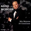 Mis Mejores 30 Canciones/Aldo Monges