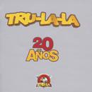20 Años/Tru La La