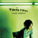 Truth Drug/Rosalie Deighton