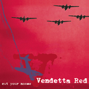 Cut Your Noose/Vendetta Red