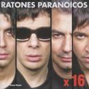 X 16/Ratones Paranoicos