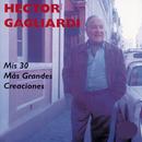 Mis 30 Mas Grandes Creaciones/Héctor Gagliardi