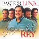 Y Sigo Siendo el Rey/Pastor Luna