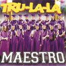 Maestro/Tru La La