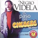 El Negro Videla - Mi Paso Por Chebere/Chebere