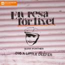 Dig a Little Deeper/Ulrik Munther
