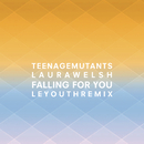 Falling for You (LE YOUTH Remix)/Teenage Mutants x Laura Welsh