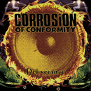 Deliverance/Corrosion Of Conformity