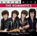 Super Hits/The Romantics