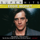 Super Hits/Eddie Money
