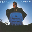 Life Is...Too $hort/Too $hort