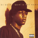 Quik Is The Name/DJ Quik