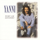 Port Of Mystery/Yanni