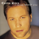 I Think About You/Collin Raye