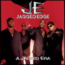 A Jagged Era/Jagged Edge
