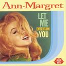 Let Me Entertain You/Ann-Margret