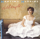 Wild Angels/Martina McBride
