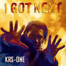 I Got Next/KRS-One
