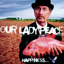 Happiness...Is Not a Fish That You Can Catch/Our Lady Peace
