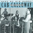 Best Of The Big Bands/Cab Calloway