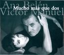 Mucho Mas Que Dos (Live In Concert)/Ana Belén & Victor Manuel