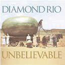 Unbelievable/Diamond Rio