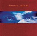 Dreamland incl. One And One/Robert Miles