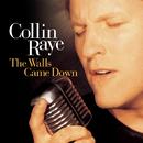 The Walls Came Down/Collin Raye