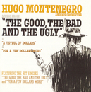 "Music From ""A Fistful Of Dollars"", ""For A Few Dollars More"", ""The Good, The Bad And The Ugly""/Hugo Montenegro"
