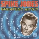 Greatest Hits/Spike Jones