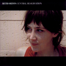 Central Reservation/Beth Orton