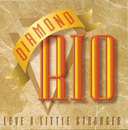 Love A Little Stronger/Diamond Rio