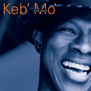 Slow Down/Keb' Mo'