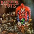 Dangerous Toys/Dangerous Toys