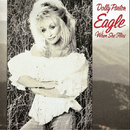 Eagle When She Flies/Dolly Parton