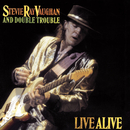 Live Alive/Stevie Ray Vaughan And Double Trouble